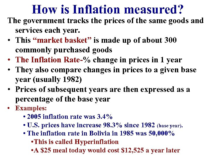 How is Inflation measured? The government tracks the prices of the same goods and