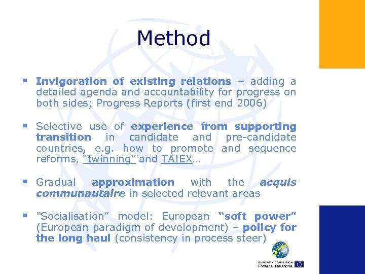 Method § Invigoration of existing relations – adding a detailed agenda and accountability for