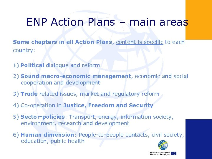 ENP Action Plans – main areas Same chapters in all Action Plans, content is