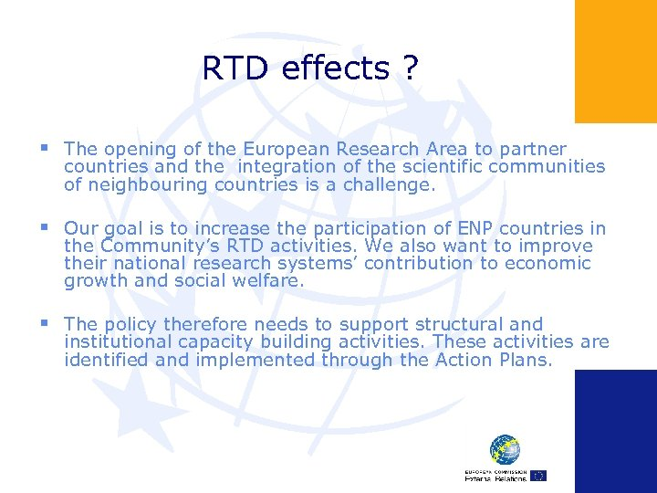 RTD effects ? § The opening of the European Research Area to partner countries
