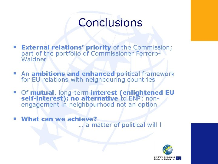 Conclusions § External relations' priority of the Commission; part of the portfolio of Commissioner