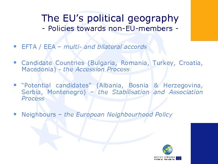 The EU's political geography - Policies towards non-EU-members - § EFTA / EEA –