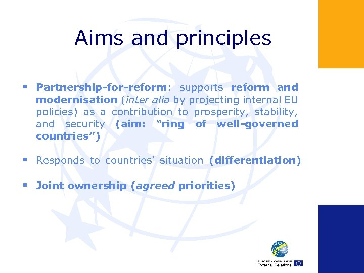 Aims and principles § Partnership-for-reform: supports reform and modernisation (inter alia by projecting internal