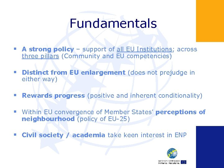 Fundamentals § A strong policy – support of all EU Institutions; across three pillars