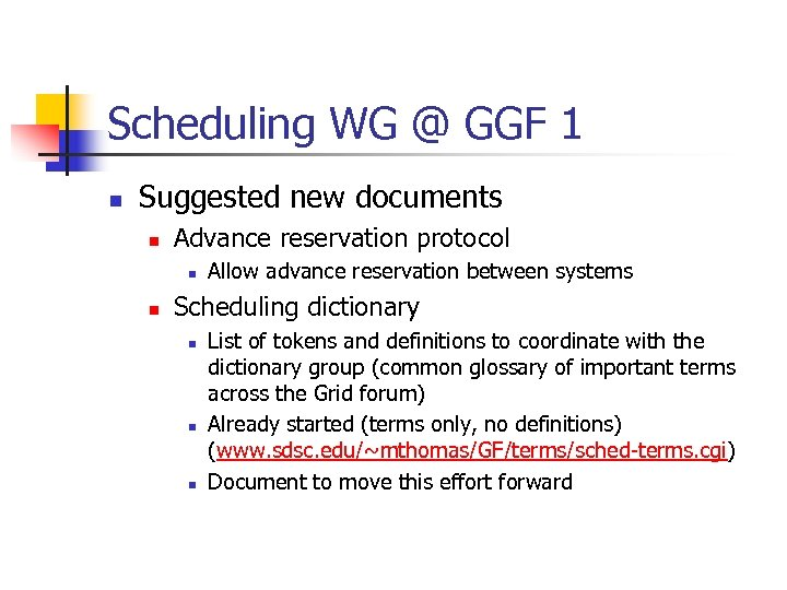 Scheduling WG @ GGF 1 n Suggested new documents n Advance reservation protocol n