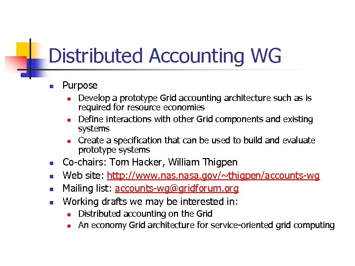Distributed Accounting WG n Purpose n n n n Develop a prototype Grid accounting