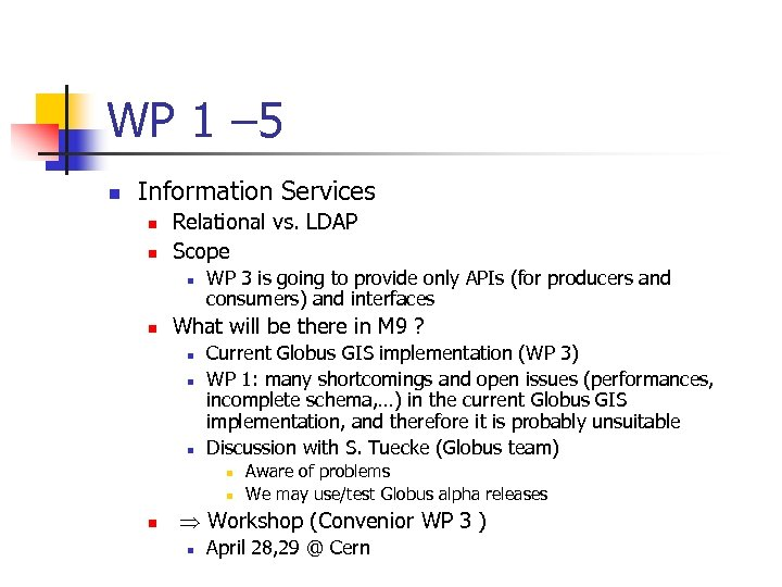 WP 1 – 5 n Information Services n n Relational vs. LDAP Scope n