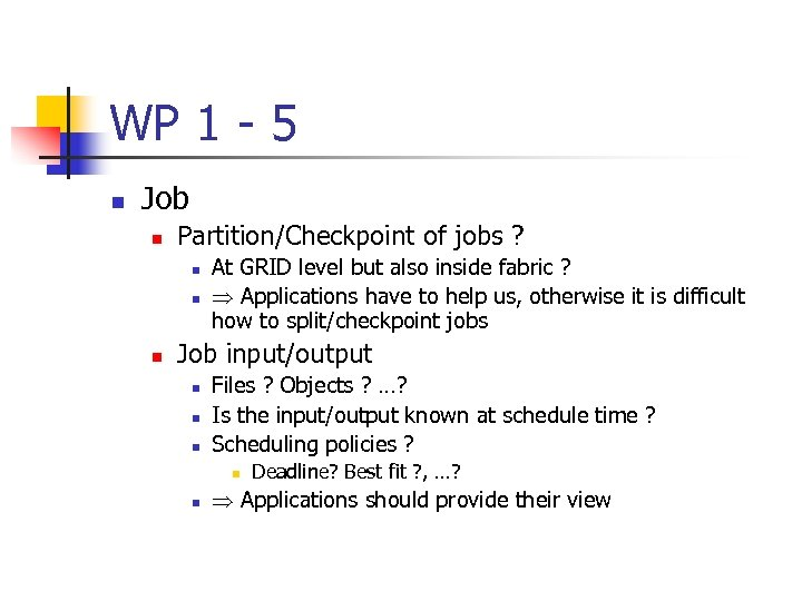WP 1 - 5 n Job n Partition/Checkpoint of jobs ? n n n