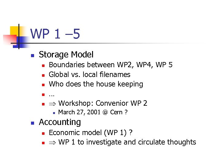 WP 1 – 5 n Storage Model n n n Boundaries between WP 2,