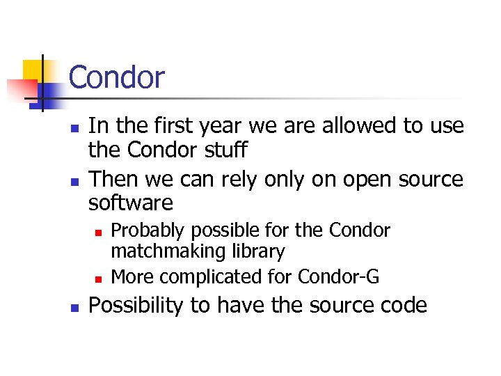 Condor n n In the first year we are allowed to use the Condor