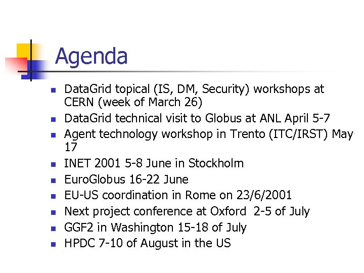 Agenda n n n n n Data. Grid topical (IS, DM, Security) workshops at