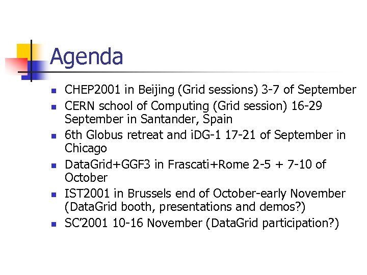 Agenda n n n CHEP 2001 in Beijing (Grid sessions) 3 -7 of September