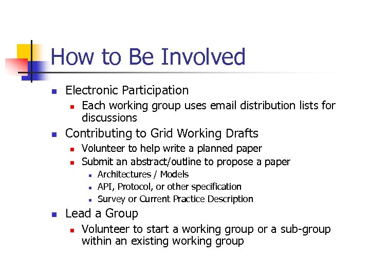 How to Be Involved n Electronic Participation n n Each working group uses email