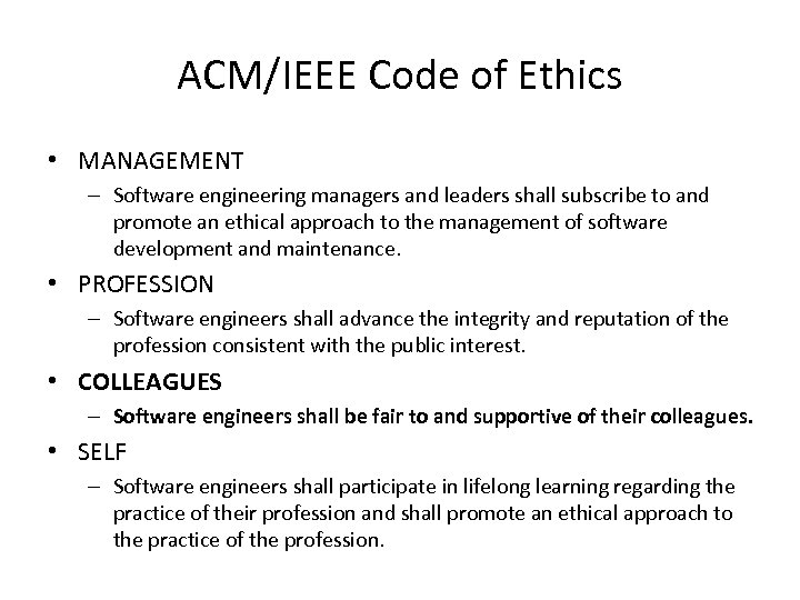 ACM/IEEE Code of Ethics • MANAGEMENT – Software engineering managers and leaders shall subscribe