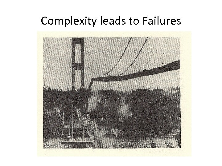 Complexity leads to Failures