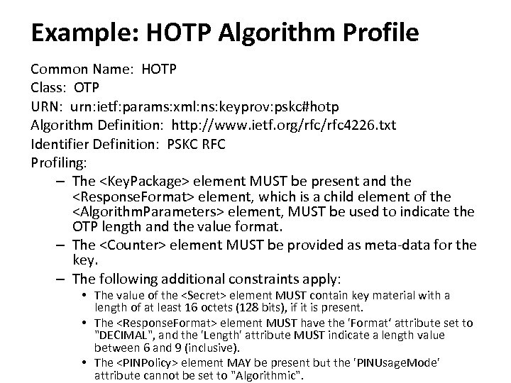 Example: HOTP Algorithm Profile Common Name: HOTP Class: OTP URN: urn: ietf: params: xml: