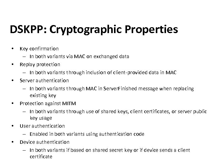DSKPP: Cryptographic Properties • • • Key confirmation – In both variants via MAC