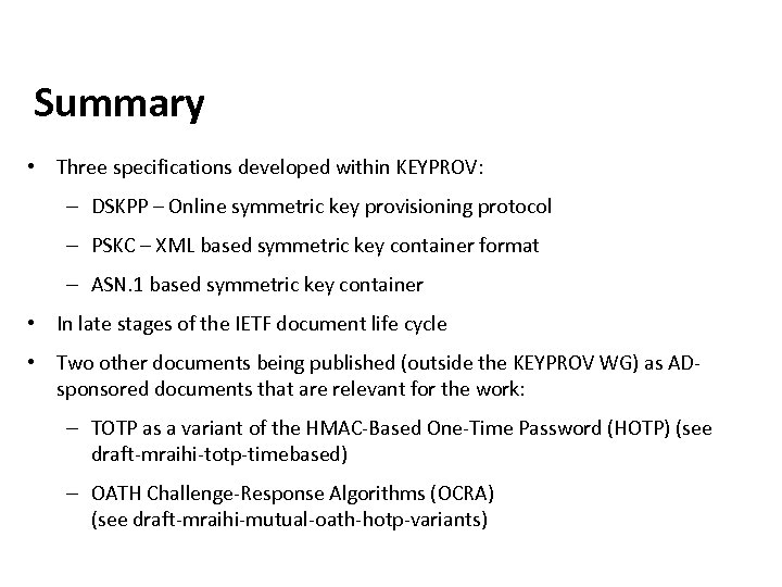 Summary • Three specifications developed within KEYPROV: – DSKPP – Online symmetric key provisioning