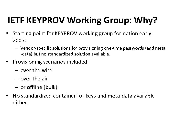 IETF KEYPROV Working Group: Why? • Starting point for KEYPROV working group formation early
