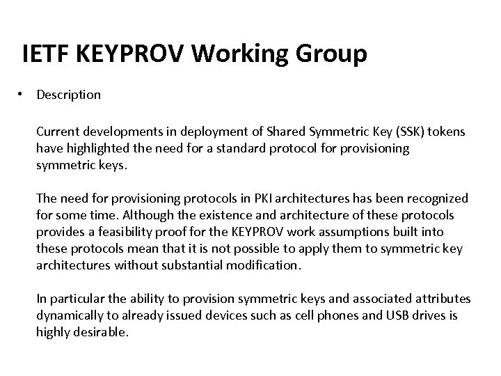 IETF KEYPROV Working Group • Description Current developments in deployment of Shared Symmetric Key