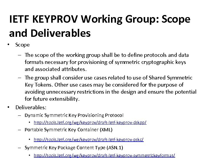 IETF KEYPROV Working Group: Scope and Deliverables • Scope – The scope of the
