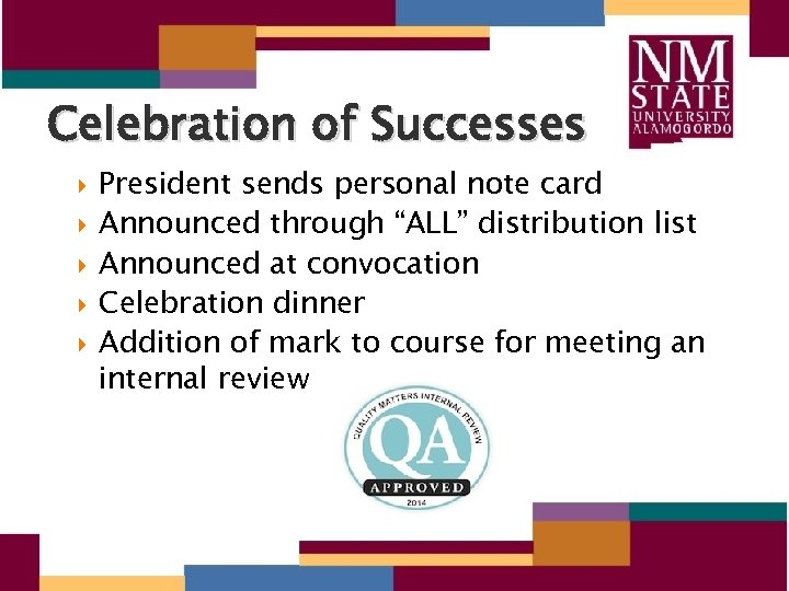 """Celebration of Successes President sends personal note card Announced through """"ALL"""" distribution list Announced"""