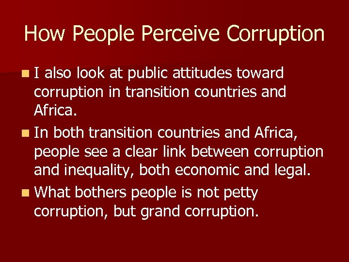How People Perceive Corruption n. I also look at public attitudes toward corruption in