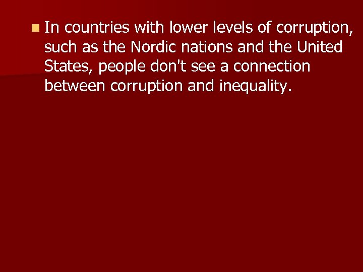 n In countries with lower levels of corruption, such as the Nordic nations and