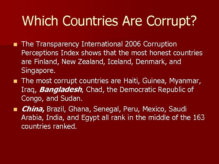 Which Countries Are Corrupt? The Transparency International 2006 Corruption Perceptions Index shows that the