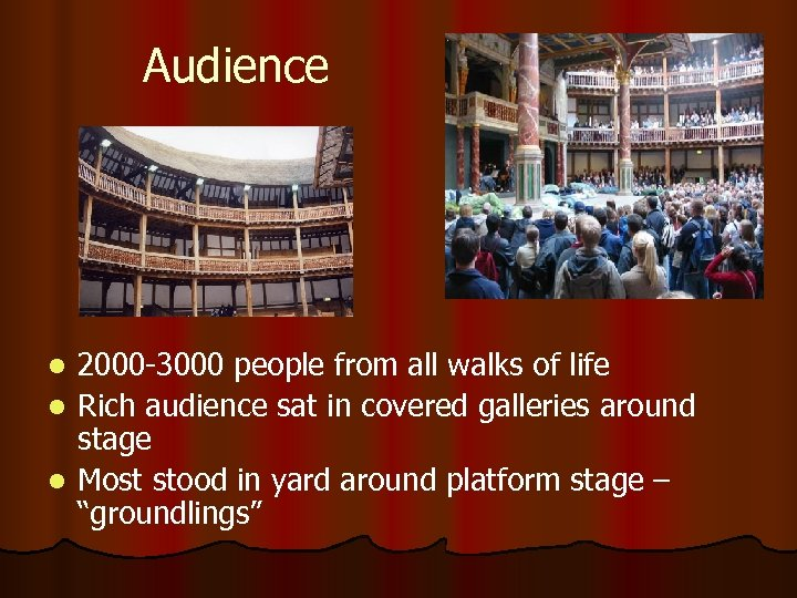 Audience 2000 -3000 people from all walks of life l Rich audience sat in