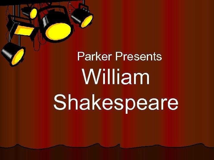 Parker Presents William Shakespeare