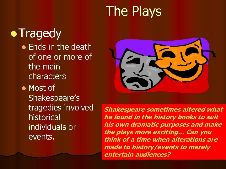 The Plays l Tragedy l Ends in the death of one or more of