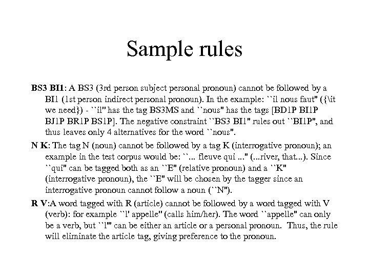 Sample rules BS 3 BI 1: A BS 3 (3 rd person subject personal