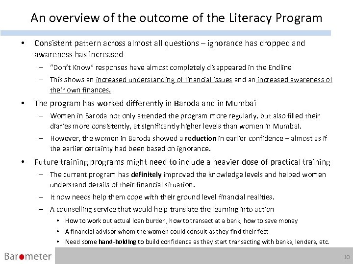 An overview of the outcome of the Literacy Program • Consistent pattern across almost