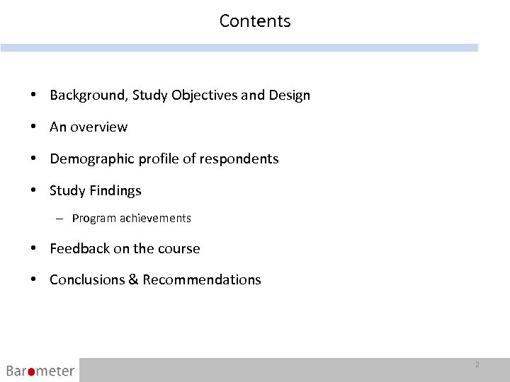 Contents • Background, Study Objectives and Design • An overview • Demographic profile of
