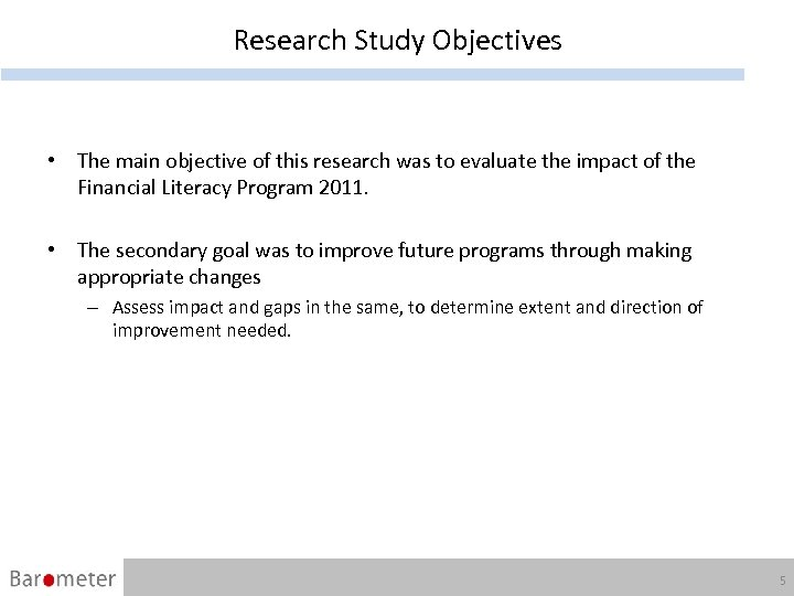 Research Study Objectives • The main objective of this research was to evaluate the