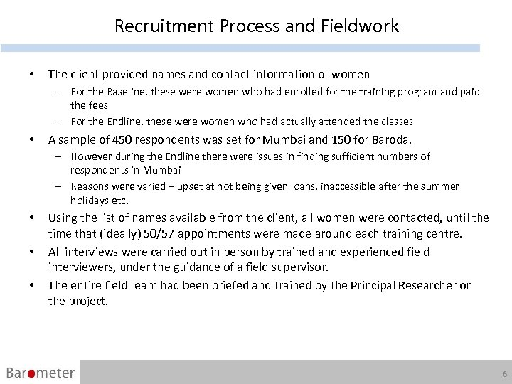 Recruitment Process and Fieldwork • The client provided names and contact information of women