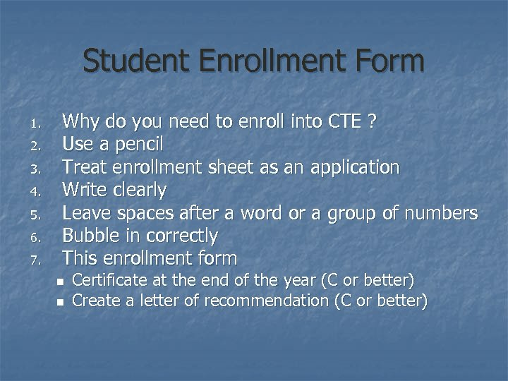 Student Enrollment Form 1. 2. 3. 4. 5. 6. 7. Why do you need
