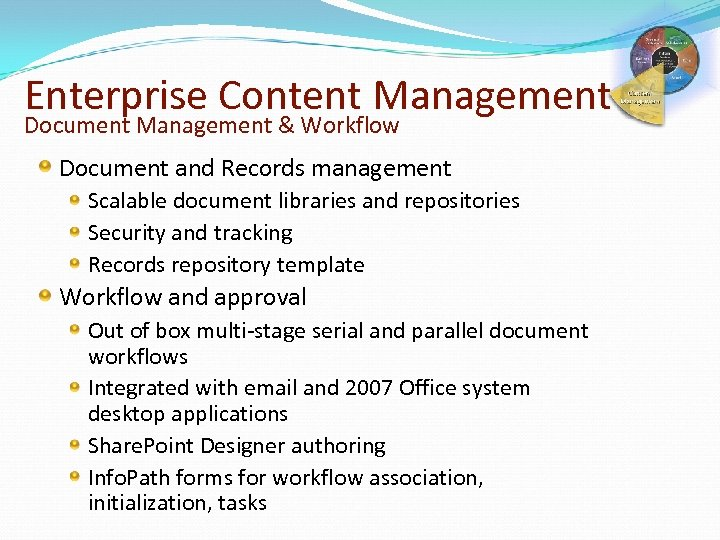 Enterprise Content Management Document Management & Workflow Document and Records management Scalable document libraries