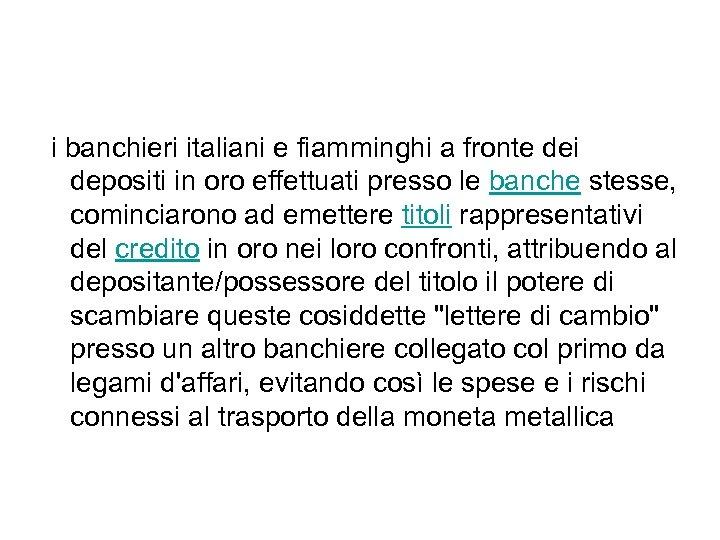 i banchieri italiani e fiamminghi a fronte dei depositi in oro effettuati presso