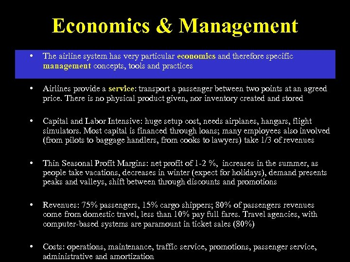 Economics & Management • The airline system has very particular economics and therefore specific
