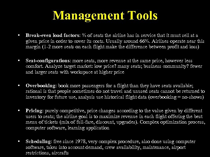 Management Tools • Break-even load factors: % of seats the airline has in service