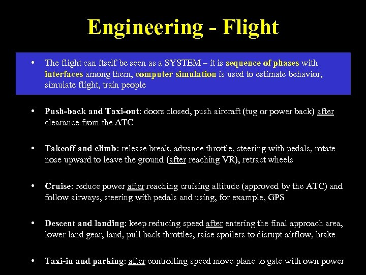 Engineering - Flight • The flight can itself be seen as a SYSTEM –