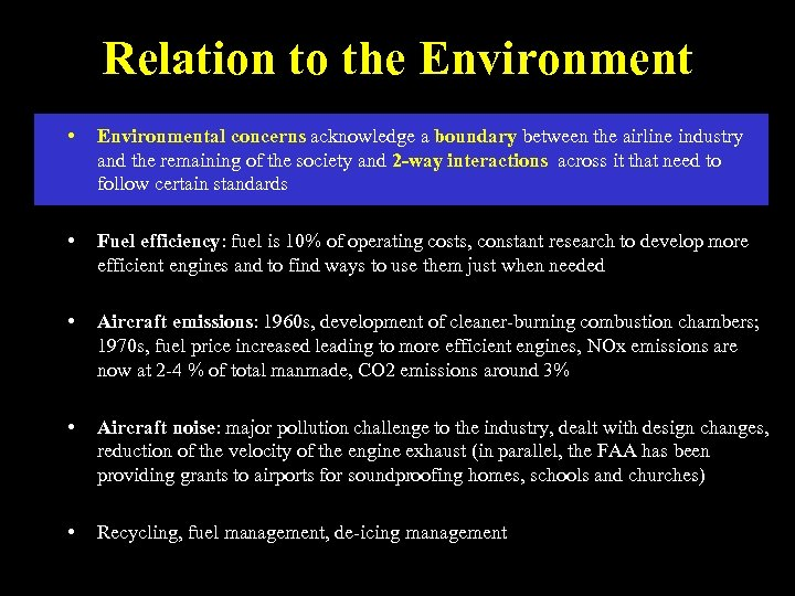 Relation to the Environment • Environmental concerns acknowledge a boundary between the airline industry