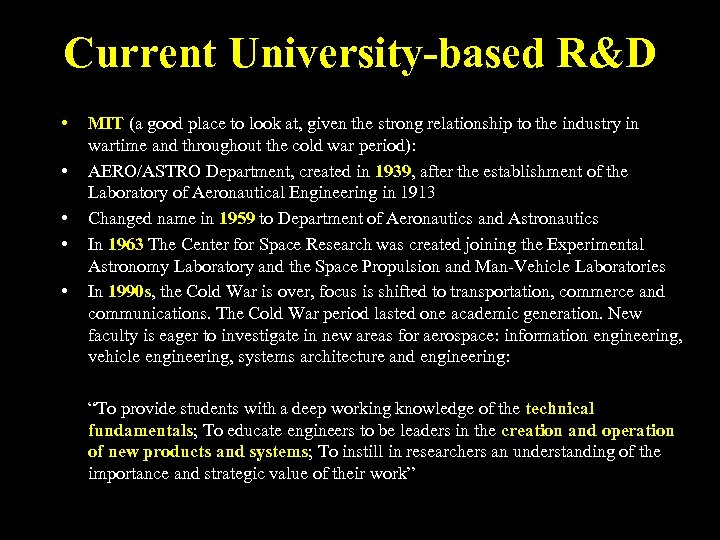 Current University-based R&D • • • MIT (a good place to look at, given