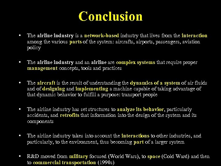 Conclusion • The airline industry is a network-based industry that lives from the interaction
