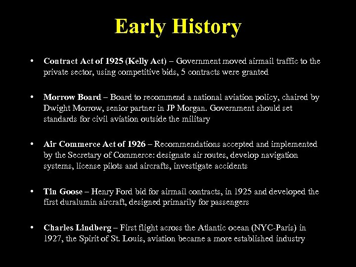 Early History • Contract Act of 1925 (Kelly Act) – Government moved airmail traffic