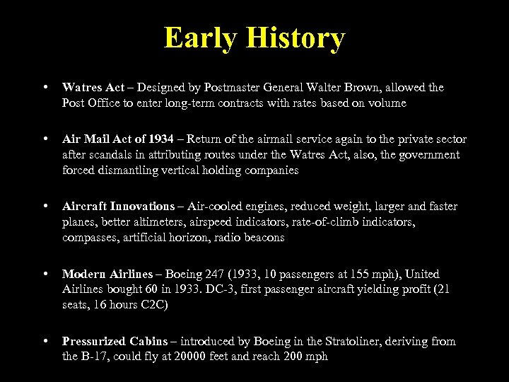 Early History • Watres Act – Designed by Postmaster General Walter Brown, allowed the