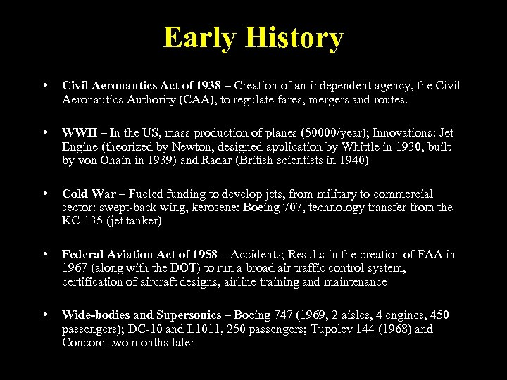 Early History • Civil Aeronautics Act of 1938 – Creation of an independent agency,