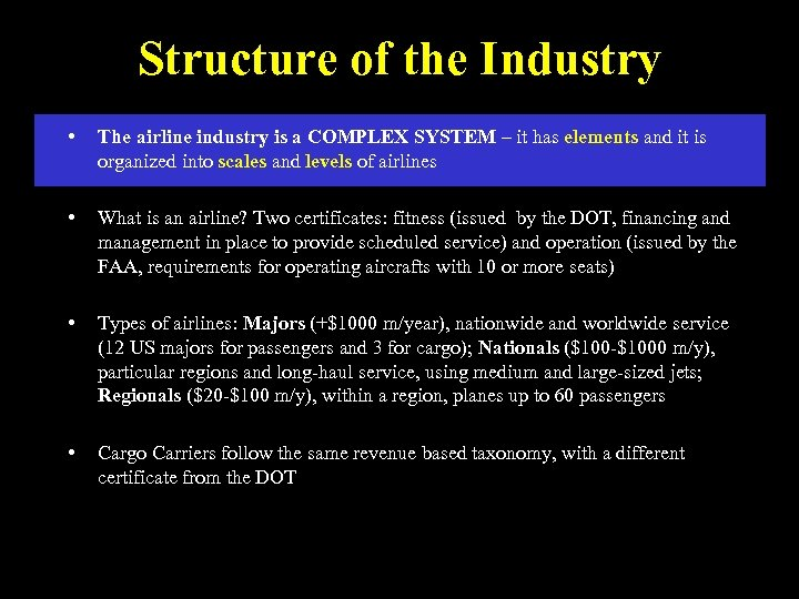 Structure of the Industry • The airline industry is a COMPLEX SYSTEM – it